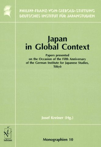 Japan in Global Context. Papers presented on the Occasion of the Fifth Anniversary of the German Institute for Japanese Studies, Tōkyō