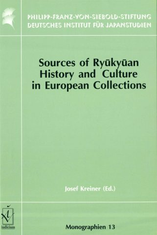 Sources of Ryūkyūan History and Culture in European Collections