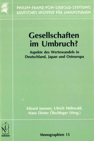 Gesellschaften im Umbruch? Aspekte des Wertewandels in Deutschland, Japan und Osteuropa (Societies in Upheaval? Aspects of the Transformation of Values in Germany, Japan, and Eastern Europe)