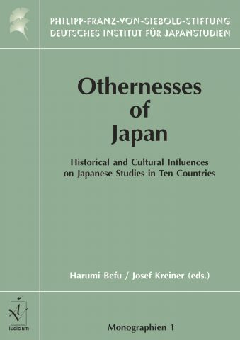 Othernesses of Japan: Historical and Cultural Influences on Japanese Studies in Ten Countries