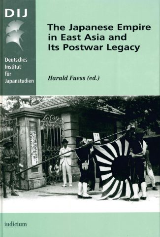 The Japanese Empire in East Asia and Its Postwar Legacy