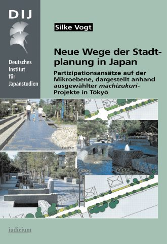 Neue Wege der Stadtplanung in Japan – Partizipationsansätze auf der Mikroebene, dargestellt anhand ausgewählter machizukuri-Projekte in Tōkyō (New Ways of Urban Planning in Japan – Citizens' Participation with Special Reference to Machizukuri Projects on the Neighbourhood Level in Tokyo)