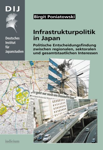 Infrastrukturpolitik in Japan – Politische Entscheidungsfindung zwischen regionalen, sektoralen und gesamtstaatlichen Interessen (Public Works Policy in Japan – Political Decision Making in View of Regional, Sectoral and National Interests)