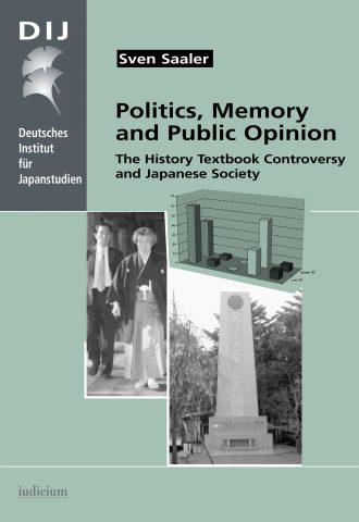 Politics, Memory and Public Opinion. The History Textbook Controversy and Japanese Society