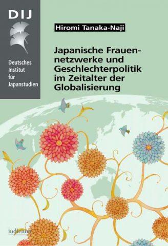 Japanische Frauennetzwerke und Geschlechterpolitik im Zeitalter der Globalisierung(グローバル化時代における日本の女性ネットワークとジェンダー・ポリティクス)