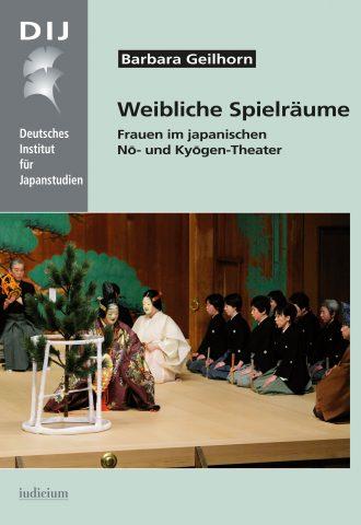 Weibliche Spielräume.  Frauen im japanischen Nō- und Kyōgen-Theater