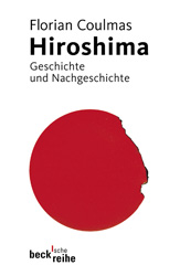 Hiroshima. Geschichte und Nachgeschichte( 広島への道とその後)