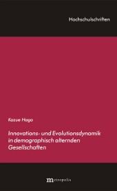 Innovations- und Evolutionsdynamik in demographisch alternden Gesellschaften