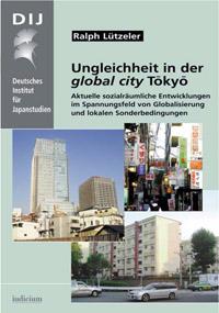 Ungleichheit in der <i>global city</i> Tōkyō. Aktuelle sozialräumliche Entwicklungen im Spannungsfeld von Globalisierung und lokalen Sonderbedingungen