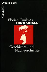 Hiroshima. Geschichte und Nachgeschichte