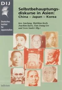 Selbstbehauptungsdiskurse in Asien: Japan – China – Korea (Assertions of Cultural Uniqueness in Asia: Japan – China – Korea)