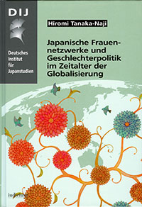 Japanische Frauennetzwerke und Geschlechterpolitik im Zeitalter der Globalisierung (Japanese Women's Networks and Gender Politics in the Age of Globalization)