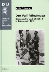 Der Fall Minamata. Bürgerrechte und Obrigkeit in Japan nach 1945