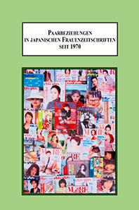 Paarbeziehungen in japanischen Frauenzeitschriften seit 1970: Medien und Geschlecht in Japan