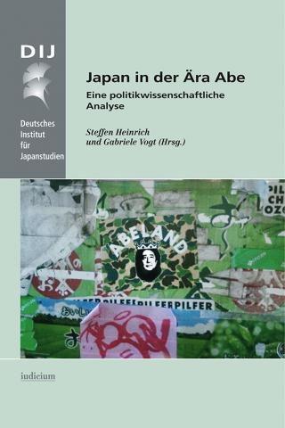 Japan in der Ära Abe. Eine politikwissenschaftliche Analyse