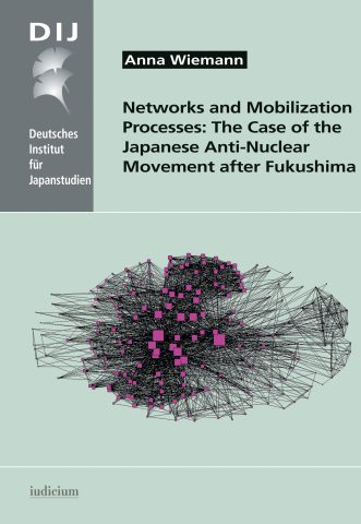 Networks and Mobilization Processes: The Case of the Japanese Anti-Nuclear Movement after Fukushima