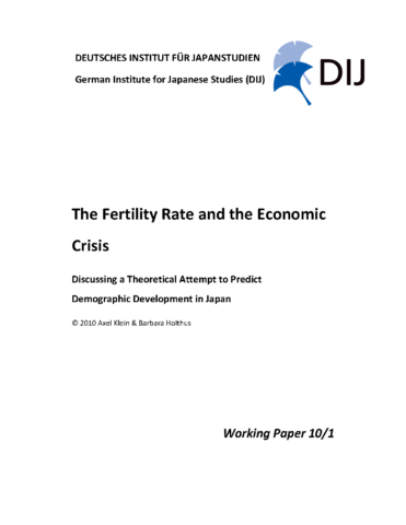 The Fertility Rate and the Economic Crisis – Discussing a Theoretical Attempt to Predict Demographic Development in Japan